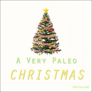 A very Paleo Christmas – how we stayed on track!