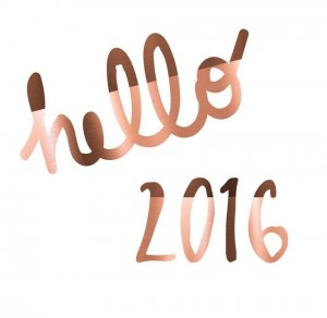 Hello 2016 – Our intentions for the year