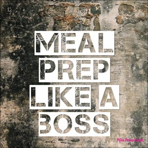 How to Meal Prep Like a Boss – Part Two