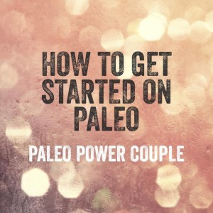 How to get started on Paleo