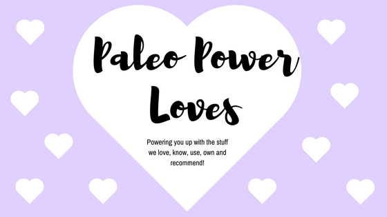 Paleo Power Loves