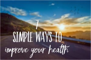 7 simple ways to improve your health