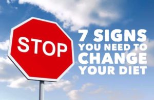 7 Signs You Need to Change Your Diet