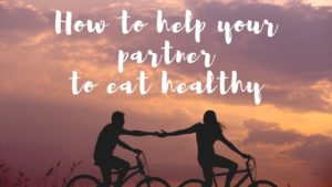 How to help your partner eat healthy